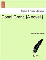 Donal Grant. [A Novel.] Vol. II