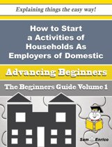 How to Start a Activities of Households As Employers of Domestic Cooks Business (Beginners Guide)