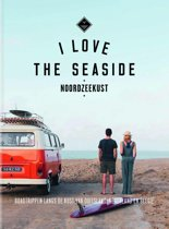 I Love the Seaside - I Love The Seaside Noordzeekust