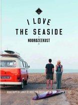 I Love the Seaside - I Love The Seaside Noordzeekust