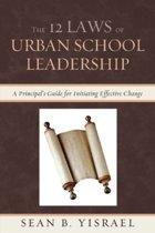 The 12 Laws of Urban School Leadership
