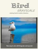 Bird Grayscale Coloring Book for Adults Relaxation