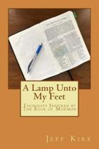 A Lamp Unto My Feet: Thoughts Inspired by The Book of Mormon