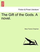 The Gift of the Gods. a Novel.