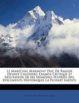 Le Marchal Marmont Duc de Raguse Devant L'Histoire