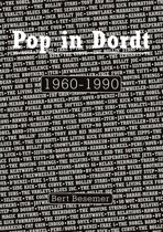 Pop in Dordt 1960-1990