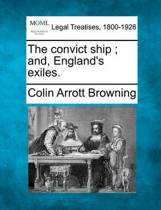 The Convict Ship; And, England's Exiles.