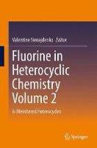 Fluorine in Heterocyclic Chemistry Volume 2