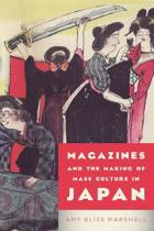 Magazines and the Making of Mass Culture in Japan
