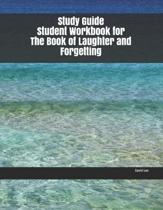Study Guide Student Workbook for The Book of Laughter and Forgetting