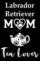 Labrador Retriever Mom Tea Lover