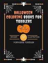 Halloween Coloring Books For Toddler: Spooky 37 Illustration for kids and toddler Halloween Coloring Book Halloween activity Book For all Ages