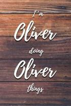 I'm Oliver Doing Oliver Things: 6x9'' Lined Notebook/Journal Funny Gift Idea