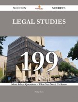 Legal Studies 199 Success Secrets - 199 Most Asked Questions On Legal Studies - What You Need To Know