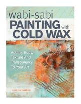 Wabi Sabi Painting with Cold Wax