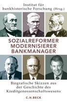 Sozialreformer, Modernisierer, Bankmanager