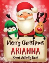 Merry Christmas Arianna: Fun Xmas Activity Book, Personalized for Children, perfect Christmas gift idea