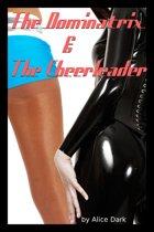 The Dominatrix and The Cheerleader
