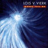 Lois V Vierk: Words Fail Me