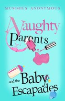 Naughty Parents and the Baby Escapades