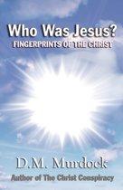 Who Was Jesus? Fingerprints of Christ