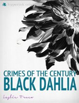 Crimes of the Century: The Black Dahlia Murder