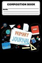 Composition Book Primary Journal: Primary Composition Notebook, Back To School Supplies, Handwriting Practice Workbook, Learn How To Write Alphabets f