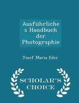 Ausfuhrliches Handbuch Der Photographie - Scholar's Choice Edition