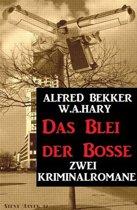 Das Blei der Bosse: Zwei Kriminalromane