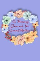 A Memory Journal for Grandmother: A Guided Journal for Keeping Treasured Memories.