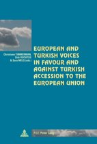 European and Turkish Voices in Favour and Against Turkish Accession to the European Union