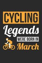 Cycling Legends Were Born In March - Cycling Journal - Cycling Notebook - Birthday Gift for Cyclist: Unruled Blank Journey Diary, 110 blank pages, 6x9