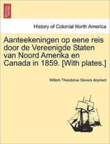 Aanteekeningen op eene reis door de vereenigde staten van noord Amerika en canada in 1859. [with plates.]