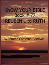 REUBEN 1 to RUTH - Book 77 - Know Your Bible