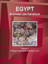 Egypt Business Law Handbook Volume 1 Strategic Information and Basic Laws