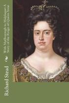 With Marlborough to Malplaquet a Story of the Reign of Queen Anne