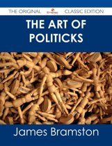The Art of Politicks - The Original Classic Edition