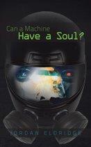 Can a Machine Have a Soul?