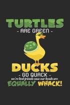 Turtles are green Ducks go quack: 6x9 Turtle - lined - ruled paper - notebook - notes