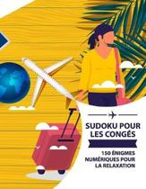 Sudoku pour les cong s - 150 nigmes num riques pour la relaxation