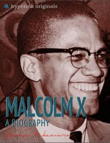 Malcolm X: A Biography: The life and times of Malcolm X, in one convenient little book.