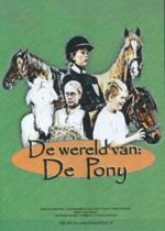 De Wereld Van - De Pony