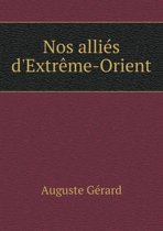 Nos Allies D'Extreme-Orient