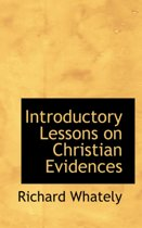 Introductory Lessons on Christian Evidences