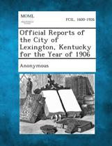 Official Reports of the City of Lexington, Kentucky for the Year of 1906