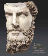 Roman Portraits - Sculptures in Stone and Bronze in the Collection of The Metropolitan Museum of Art
