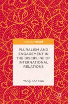 Pluralism and Engagement in the Discipline of International Relations