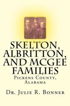 Skelton, Albritton, and McGee Families