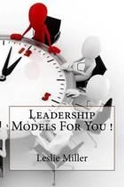 Leadership Models for You !