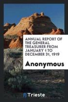 Annual Report of the General Treasurer from January 1 to December 31, 1919